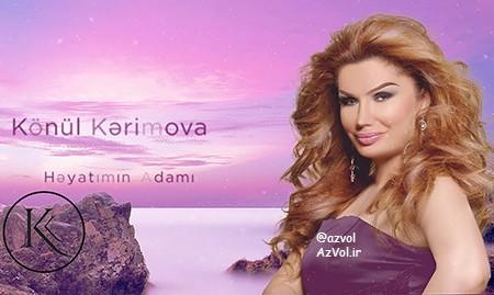 دانلود آهنگ آذربایجانی جدید Konul Kerimova به نام Heyatimin Adami